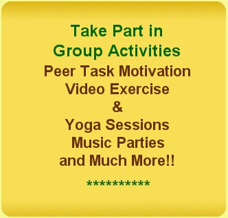 Take part in group activities. Peer task motivation, video exercise and yoga sessions, music parties and much more.