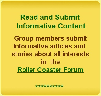 Read and Submit Informative Content. Group members submit informative articles and stories about all interests in the Roller Coaster Forum